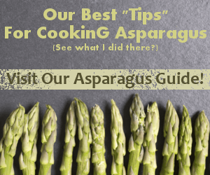 Our best 'tips' for cooking asparagus.  (See what I did there?)