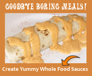 Say goodbye to boring meals and hello to yummy creative sauces - Click to learn more