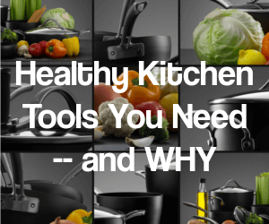 Healthy kitchen tools you need—and WHY