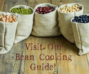 Visit our Bean Cooking Guide