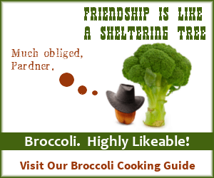 Visit our Broccoli Cooking Guide