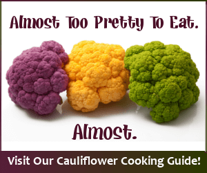 Visit our Cauliflower Cooking Guide