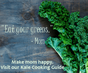 Visit our Kale Cooking Guide