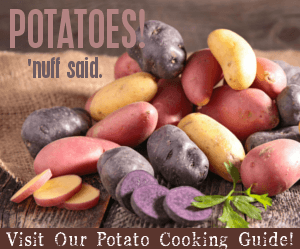 Visit our Potato Cooking Guide