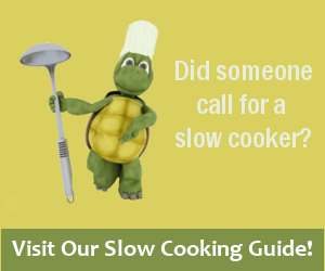 Visit our Slow Cooking Guide