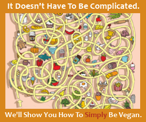 It doesn't have to be complicated. Learn how to simply be vegan