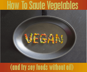 Visit our Vegetable Sauteing Guide