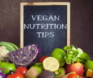 Vegan Nutrition Tips