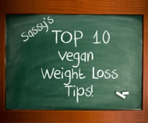 Sassy's Top 10 Vegan Weight Loss Tips