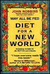 May All Be Fed: Diet For A New World