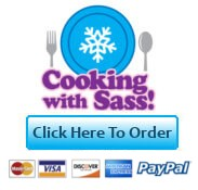 Click here to order Cooking With Sass! Preferred Package