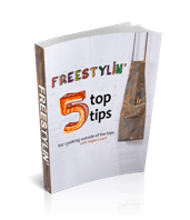 Freestylin' - 5 Top Tips
