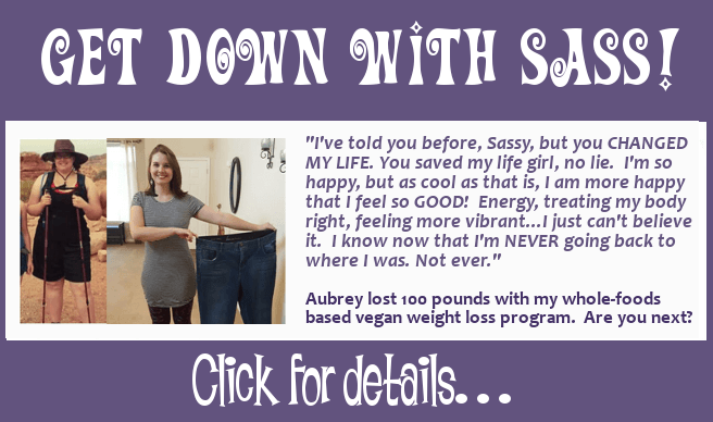 Aubrey lost 100 pounds on my vegan whole-foods based weight loss program. Are you next?  Click for details...