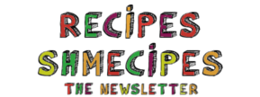 Recipes Shmecipes Vegan Newsletter!
