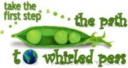 Take The First Step -- The Path To Whirled Peas
