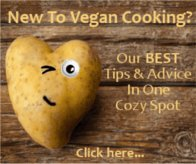 New Vegan? Our best cooking tips and advice in one cozy spot