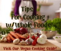 Visit Our Vegan Cooking Guide!